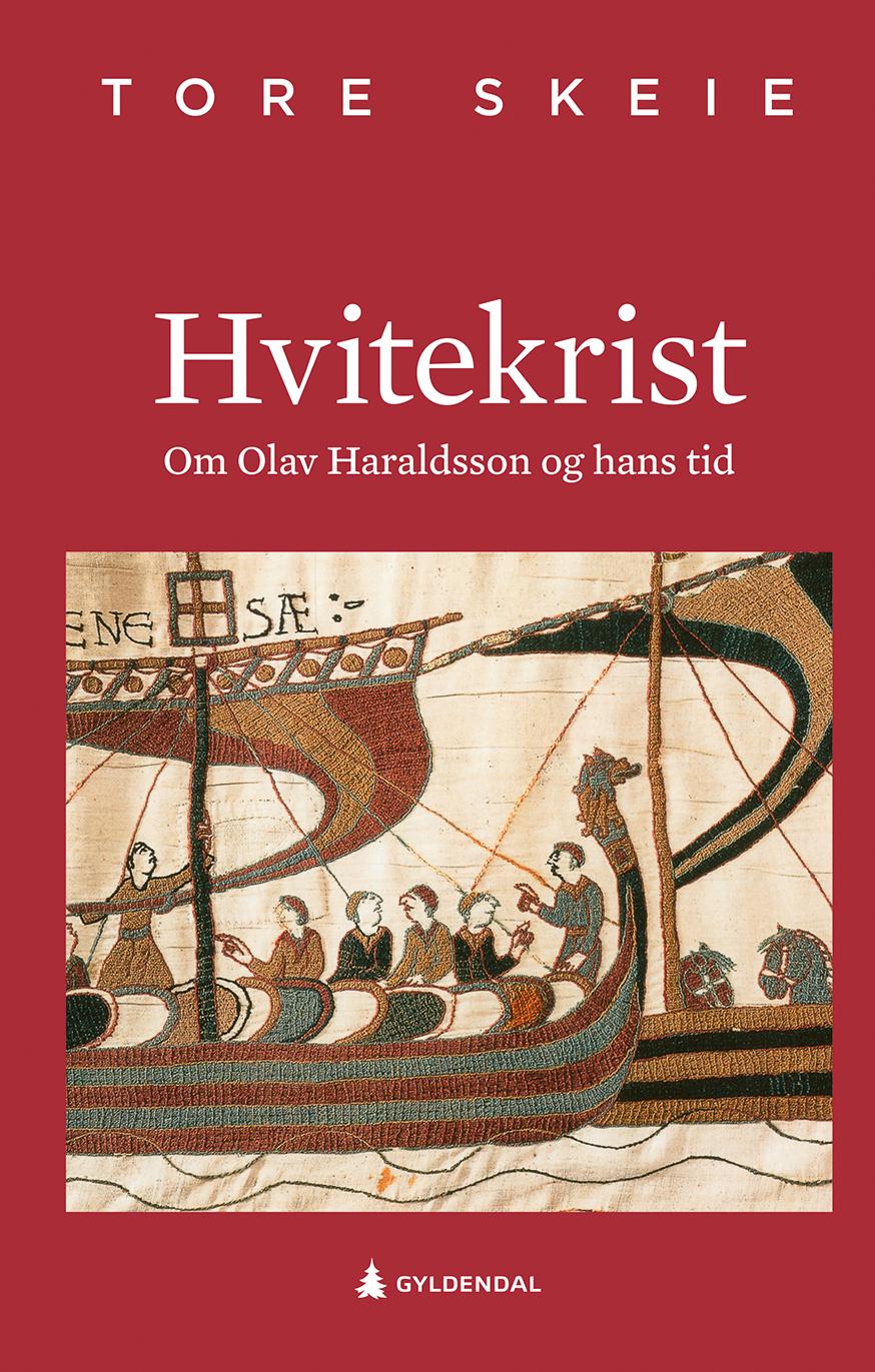 Hvitekrist - Tore Skeie om Olav Haraldsson